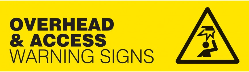 Overhead and Access Warning Signs