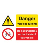 Do Not Undertake on the Inside of this Vehicle Danger Vehicle Turning