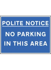 Polite Notice No Parking in this Area